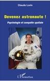 Claude Lorin - Devenez astronaute ! - Psychologie et conquête spatiale.