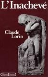 Claude Lorin - L'inachevé.