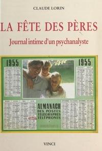 Claude Lorin - La Fête des pères : journal intime d'un psychanalyste.