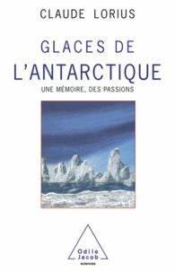 Claude Lorius - Glaces de l'Antarctique - Une mémoire, des passions.