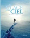 Claude Lorius et Luc Jacquet - La glace et le ciel.