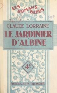 Claude Lorraine - Le jardinier d'Albine.