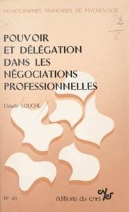 Claude Louche - Pouvoir et délégation dans les négociations professionnelles.