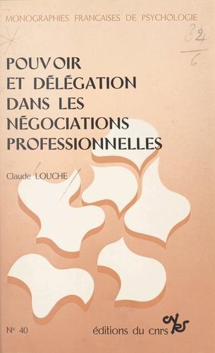 Pouvoir et délégation dans les négociations professionnelles