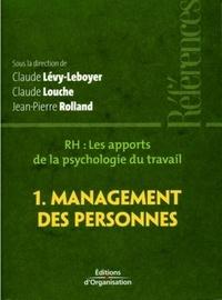 Claude Louche et Claude Lévy-Leboyer - RH, les apports de la psychologie du travail - Tome 1, Management des personnes.