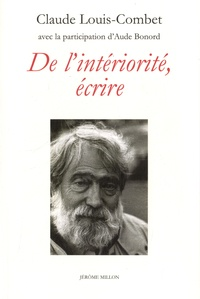 Claude Louis-Combet - De l'intériorité, écrire.