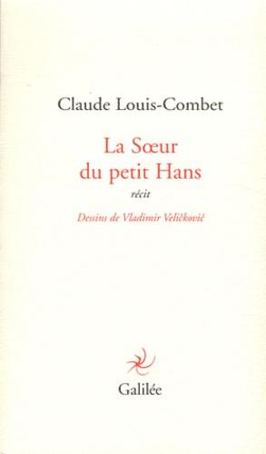 Claude Louis-Combet - La Soeur du petit Hans.