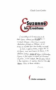 Claude Louis-Combet - Suzanne et les croûtons.
