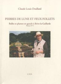 Claude Louis Draillard - Pierres de lune et feux follets - Bulles et plumes en gueule à Brive-la-Gaillarde.