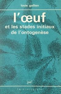 Claude-Louis Gallien et Louis Gallien - L'œuf et les stades initiaux de l'ontogenèse.