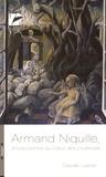 Claude Luezior - Armand Niquille, artiste-peintre au coeur des cicatrices.