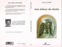 Claude Luezior - Aux écluses du destin.