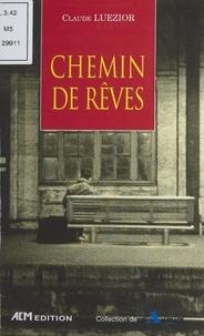 Claude Luezior - Chemin de rêves.