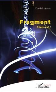 Claude Luezior - Fragment - Trilogie volume 1.