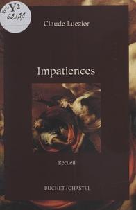 Claude Luezior - Impatiences.