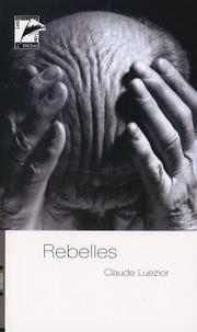 Claude Luezior - Rebelles.