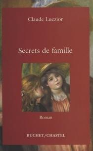 Claude Luezior - Secrets de famille.