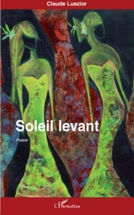 Claude Luezior - Soleil levant - Poésie.