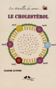 Claude Lutton - Le cholestérol.