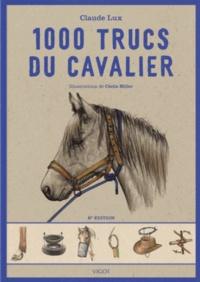 Claude Lux - 1000 trucs du cavalier.