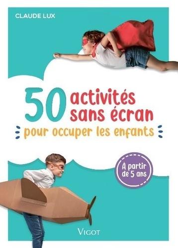 50 activités sans écran pour occuper les enfants