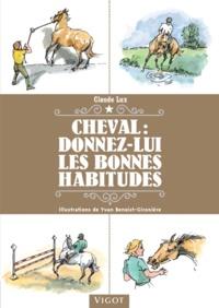 Claude Lux - Cheval : donnez lui les bonnes habitudes.