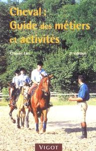 Claude Lux - Cheval : Guide des métiers et activités.