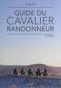 Claude Lux - Guide du cavalier randonneur.