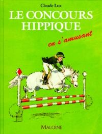 Claude Lux - Le concours hippique en s'amusant.
