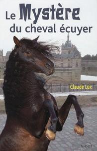 Claude Lux - Le mystère du cheval écuyer.