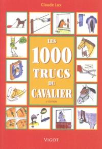 Claude Lux - Les 1000 trucs du cavalier.