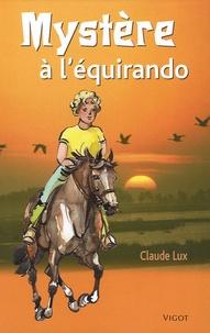 Claude Lux - Mystère à l'équirando.