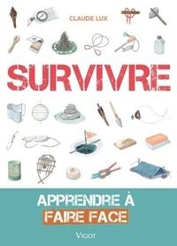 Claude Lux - Survivre - Apprendre à faire face.