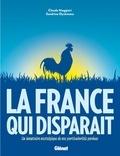 Claude Maggiori et Sandrine Dyckmans - La France qui disparait.