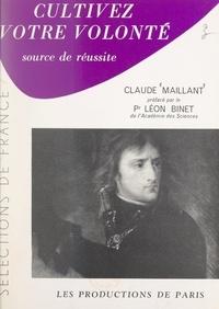 Claude Maillant et Léon Binet - Cultivez votre volonté.