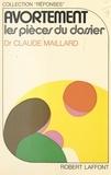 Claude Maillard et Paul Milliez - Avortement : les pièces du dossier.