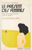 Claude Maillard et Joëlle de Gravelaine - Le présent des femmes.