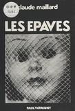 Claude Maillard - Les Épaves.