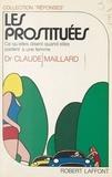 Claude Maillard et Joëlle de Gravelaine - Les prostituées - Ce qu'elles disent quand elles parlent à une femme.