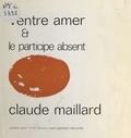 Claude Maillard - Ventre amer et le participe absent.