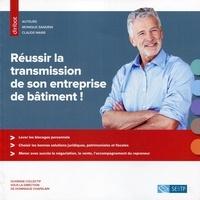 Claude Maire - Réussir la transmission de son entreprise de bâtiment.