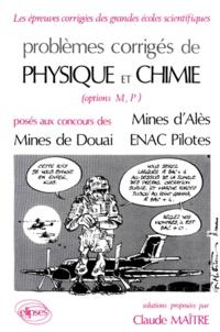 Alixetmika.fr Problèmes corrigés de physique et chimie Tome 8 - options M, P, posés aux concours des Mines d'Alès, Mines de Douai, ENAC Pilotes Image