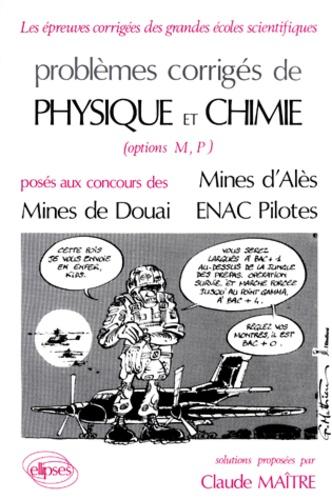 Claude Maître - Problèmes corrigés de physique et chimie Tome 8 - options M, P, posés aux concours des Mines d'Alès, Mines de Douai, ENAC Pilotes.