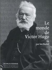 Claude Malécot - Le monde de Victor Hugo - Vu par les Nadar.