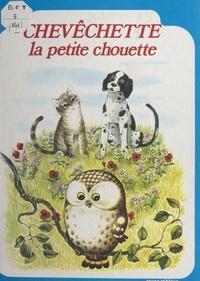 Claude Malois et Anny Le Polotec - Chevêchette, la petite chouette.