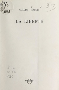 Claude Malois - La liberté.