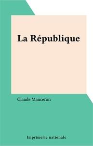 Claude Manceron - La République.