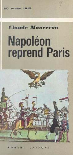 Napoléon reprend Paris, 20 mars 1815