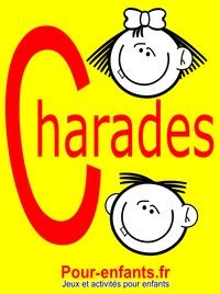 Claude Marc - Charades pour enfants - 100 jeux de charades pour enfants. Pour jouer entre copains, en famille ou à l'école..