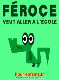 Claude Marc - Féroce veut aller à l'école - Pièce de théâtre pour enfants..